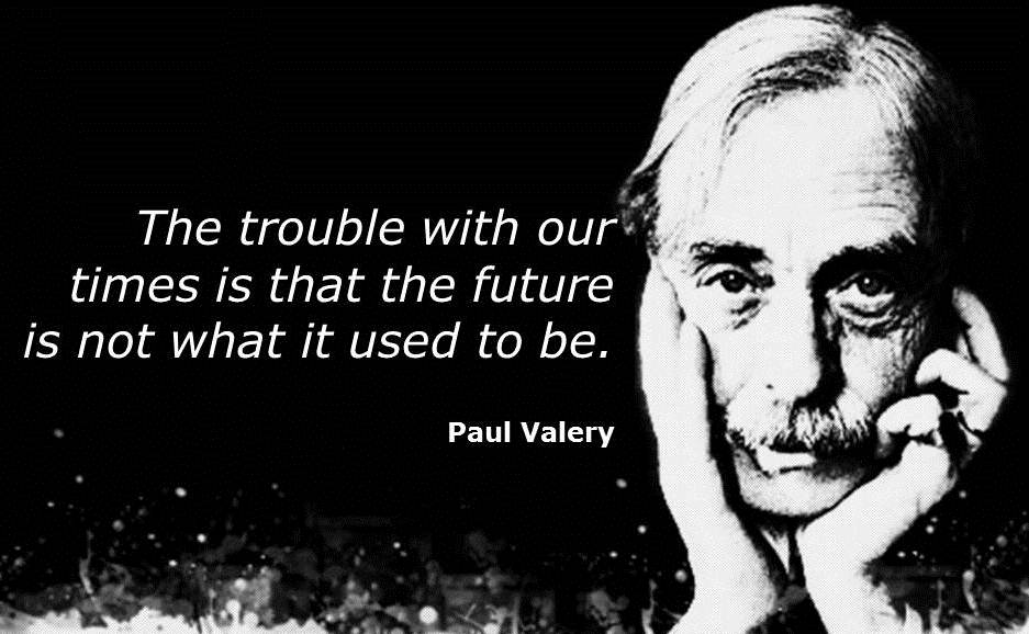 the-future-paul-valery-quote